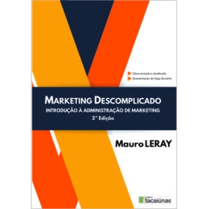 Marketing descomplicado: introdução à administração de marketing